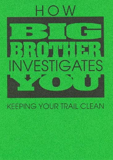 How Big Brother Investigates You